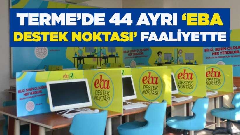 Terme'de 44 ayrı 'EBA destek noktası' faaliyette
