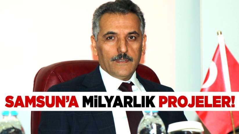 Samsun'a milyarlık projeler