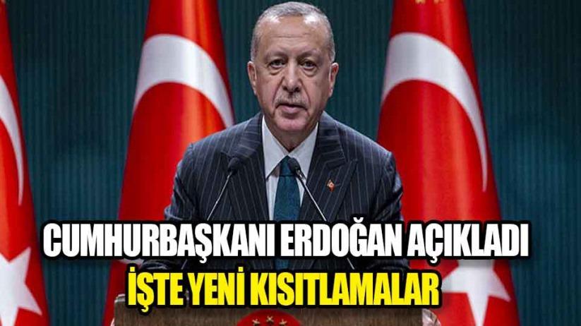 Cumhurbaşkanı Erdoğan Açıkladı: Kısmi kapanma geldi