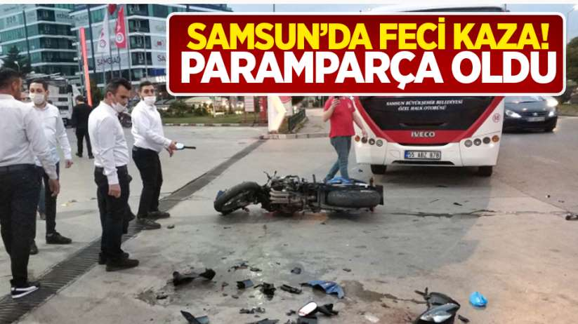 Samsun'da feci kaza! Paramparça oldu