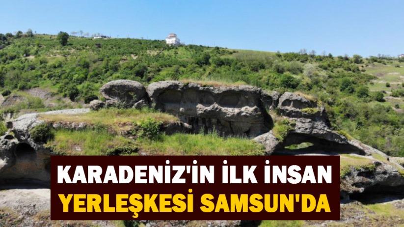 Karadenizin ilk insan yerleşkesi Samsunda