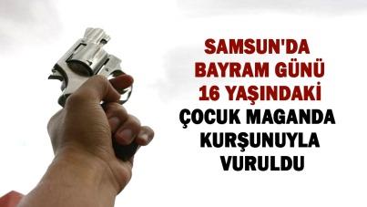 Samsun'da bayram günü maganda kurşunuyla vuruldu!