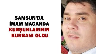 Samsun'da imam maganda kurşunlarının kurbanı oldu