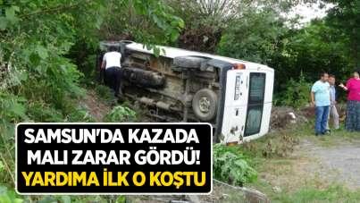 Samsun'da kazada malı zarar gördü! Yardıma ilk o koştu