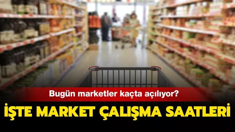 Marketler bugün kaçta kapanıyor 13 Haziran hafta sonu bakkallar ve marketler kaçta kapanıyor