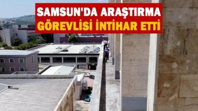 Samsun'da araştırma görevlisi intihar etti