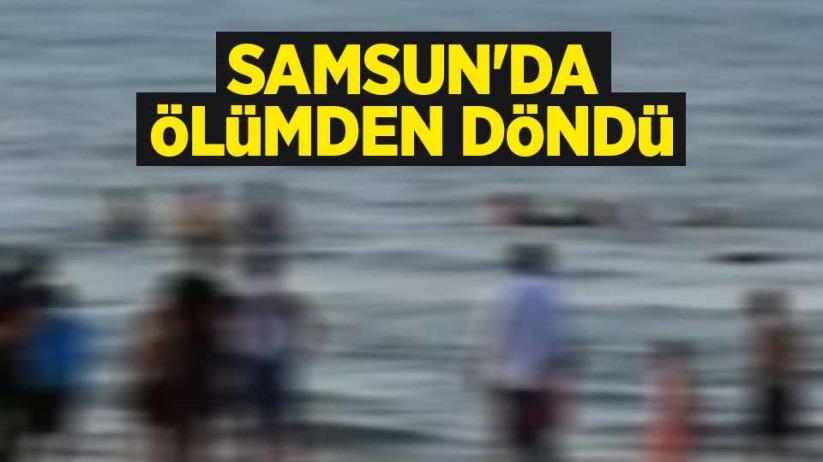 Samsunda ölümden döndü