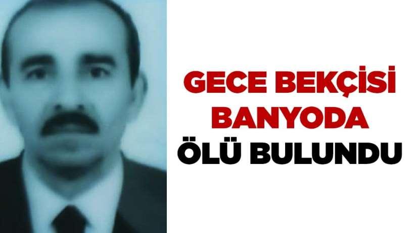 Samsun'da gece bekçisi banyoda ölü bulundu