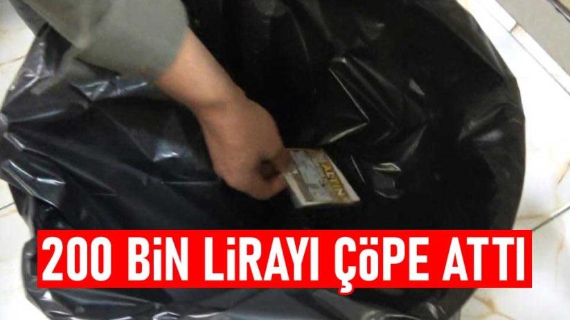 200 bin lirayı çöpe attı