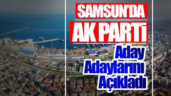 Samsun'da AK Parti Aday Adaylarını Açıkladı