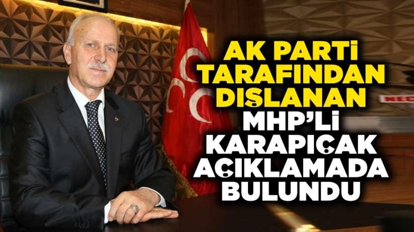 AK Parti tarafından dışlanan MHP'li Karapıçak açıklamada bulundu