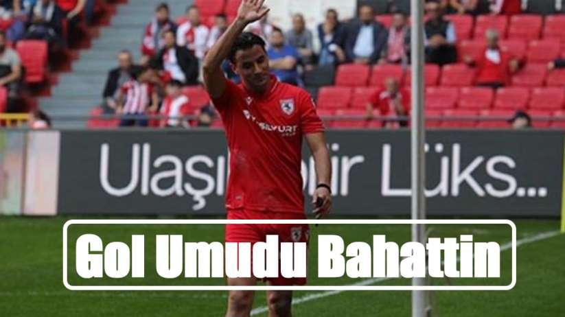 Samsunspor'da Gol Umudu Bahattin