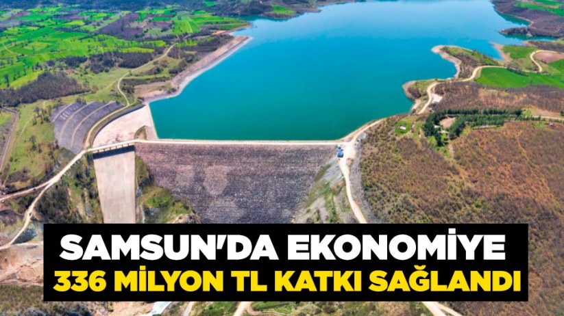 Samsun'da ekonomiye 336 milyon TL katkı sağlandı