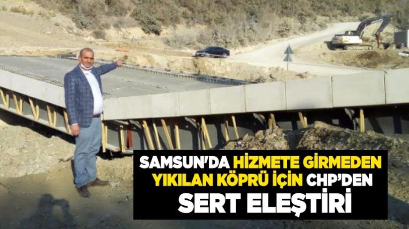 Samsun'da hizmete girmeden yıkılan köprü için CHP'den sert eleştiri