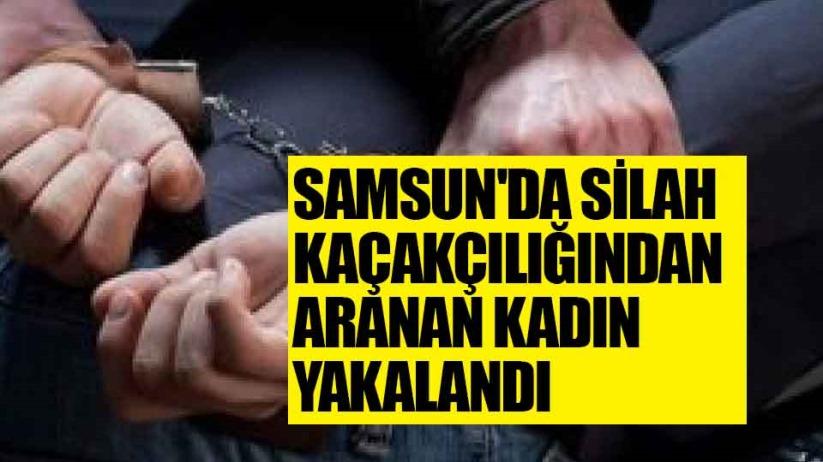 Samsun'da silah kaçakçılığından aranan kadın yakalandı