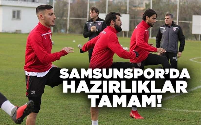Samsunspor'da hazırlıklar tamam!