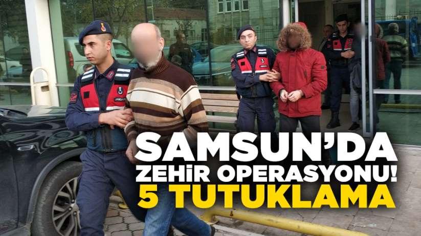 Samsun'da zehir operasyonu! 5 tutuklama