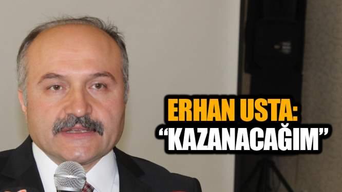Erhan Usta: Kazanacağım