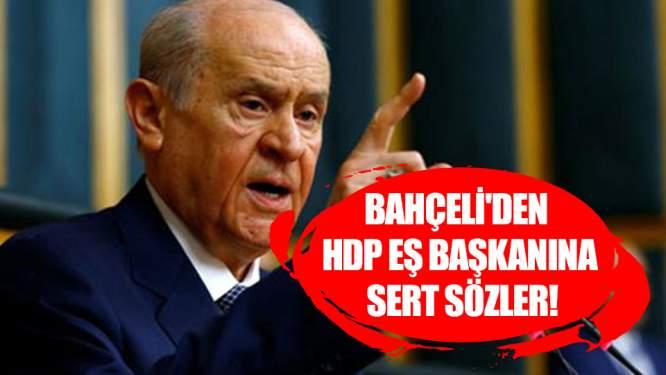Bahçeli'den HDP eş başkanına sert sözler!