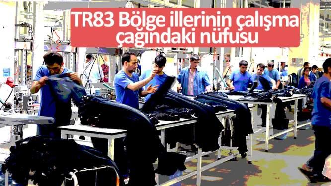 TR83 Bölge illerinin çalışma çağındaki nüfusu