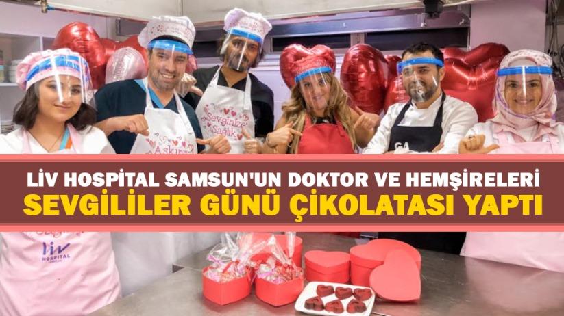 Liv Hospital Samsunun doktor ve hemşireleri Sevgililer Günü çikolatası yaptı
