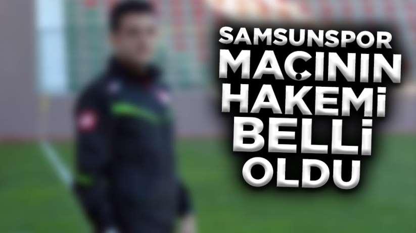 Samsunspor Kömürspor maçının hakemi belli oldu