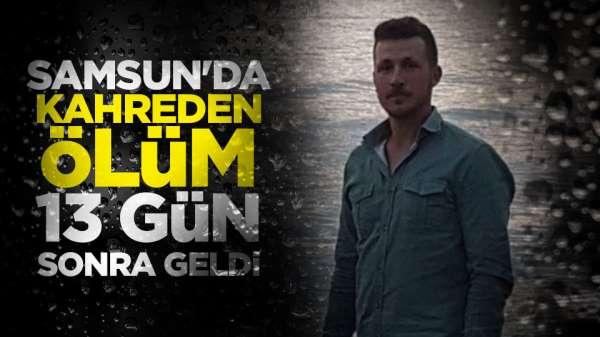 Samsun'da bir genç yaşam savaşını 13. günde kaybetti