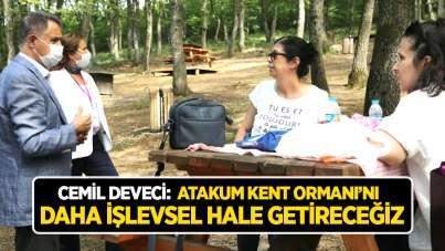 Cemil Deveci: Atakum Kent Ormanı'nı daha işlevsel hale getireceğiz