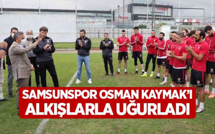 Samsunspor Osman Kaymak'ı alkışlarla uğurladı