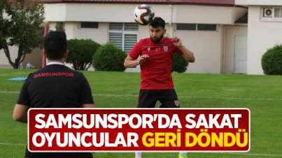 Samsunspor'da sakat oyuncular geri döndü
