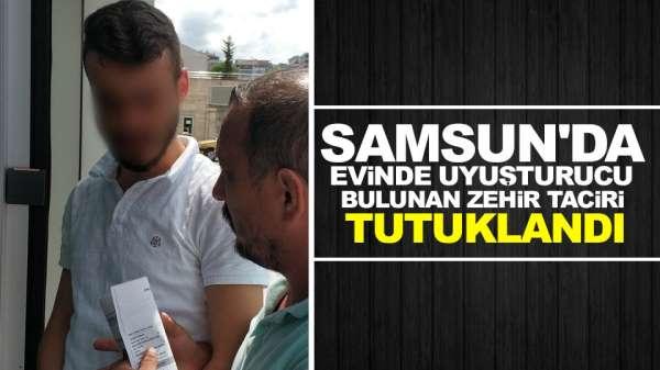 Samsun'da evinde uyuşturucu bulunan zehir taciri tutuklandı