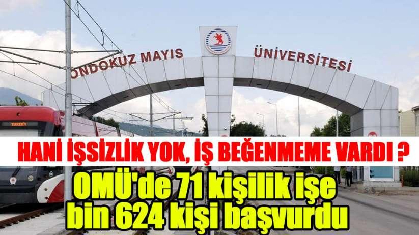 Samsun OMÜde 71 kişilik işe bin 624 kişi başvurdu