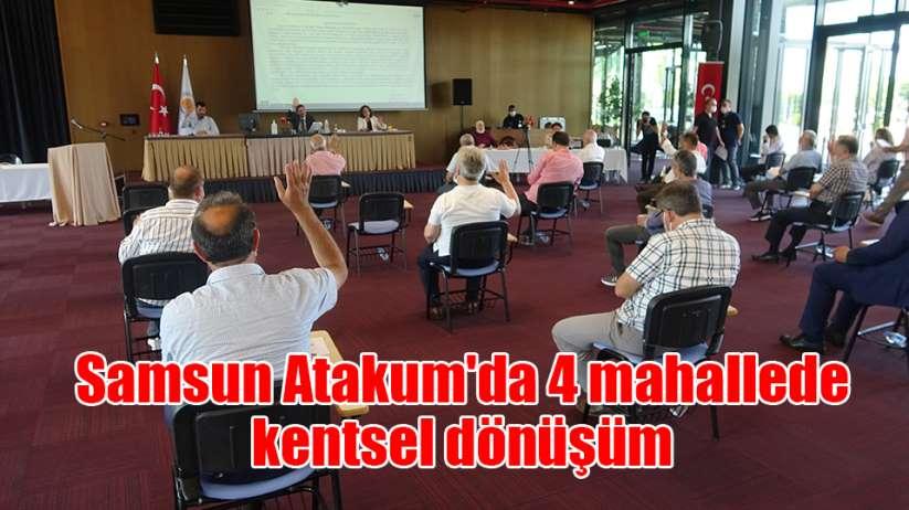 Samsun Atakum'da 4 mahallede kentsel dönüşüm