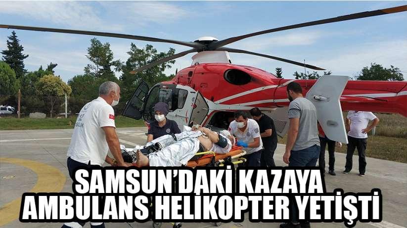 Samsun'da trafik kazazedelerinin yardımına ambulans helikopter yetişti