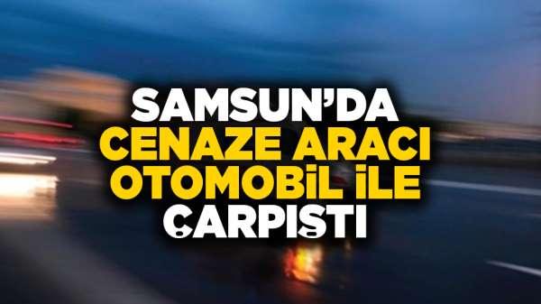 Samsun'da cenaze aracı otomobil ile çarpıştı!