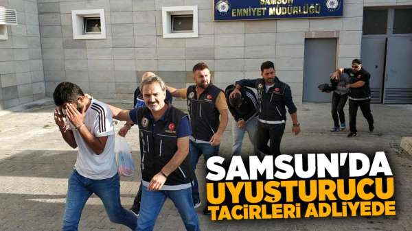 Samsun'da uyuşturucu tacirleri adliyede