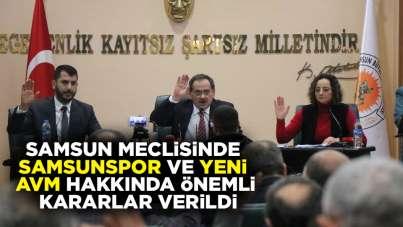 Samsun meclisinde Samsunspor ve yeni AVM hakkında önemli kararlar verildi