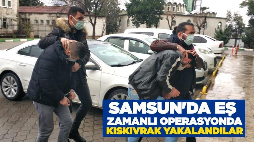 Samsun'da eş zamanlı operasyonda kıskıvrak yakalandılar