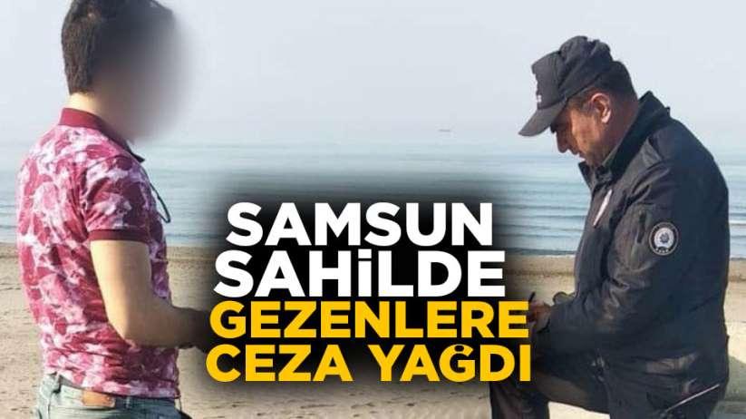 Samsun'da sahilde gezenlere ceza yağdı