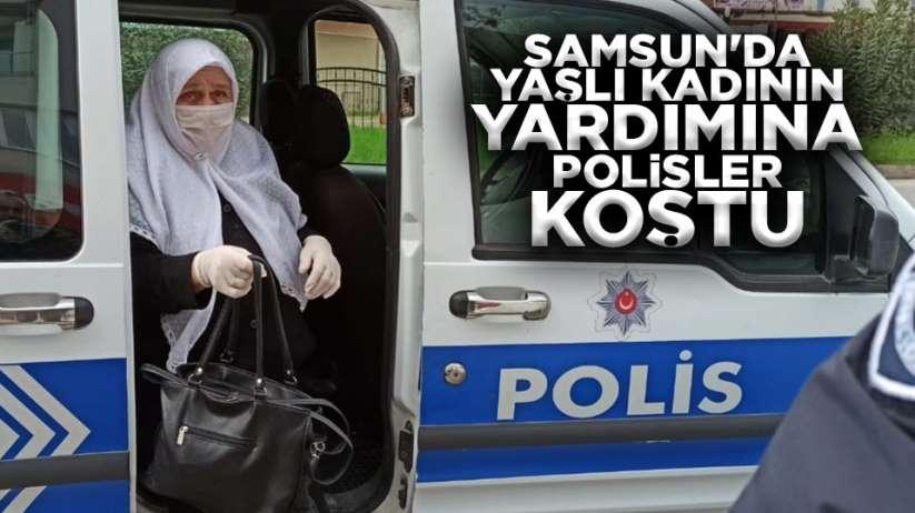 Samsun'da yaşlı kadının yardımına polisler koştu