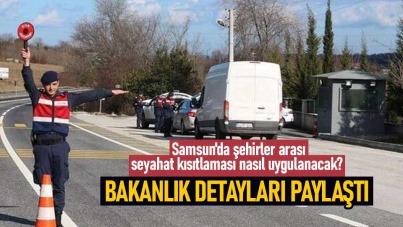 Samsun'da şehirler arası seyahat kısıtlaması nasıl uygulanacak?