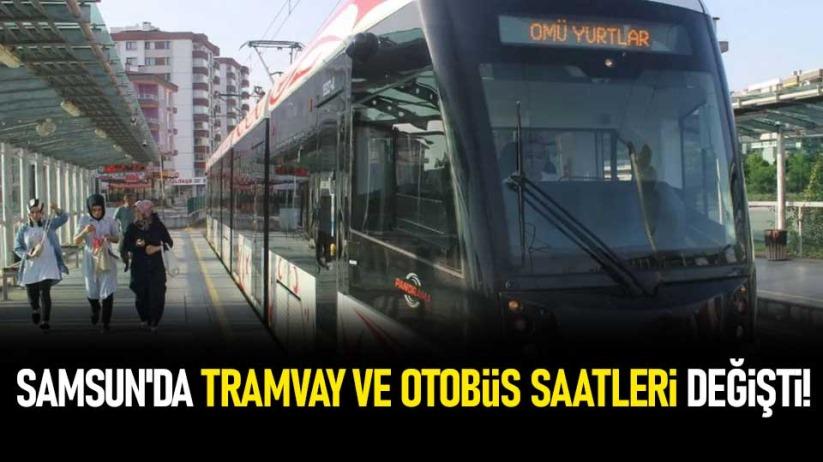 Samsunda tramvay ve otobüs saatleri değişti!
