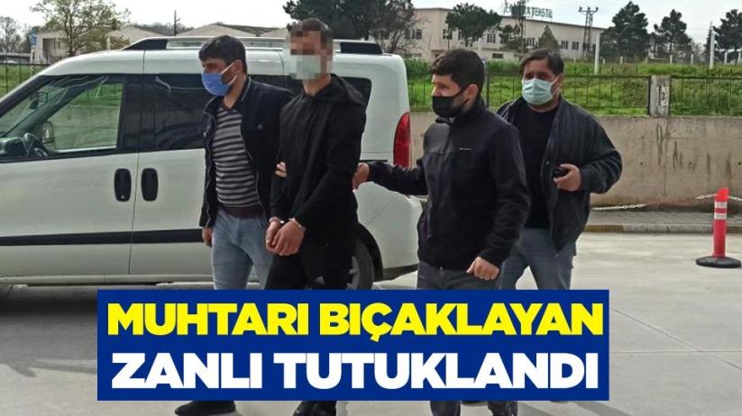 Samsunda muhtarı bıçaklayan zanlı tutuklandı