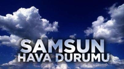 Samsun'da hava durumu 14 MayısCuma