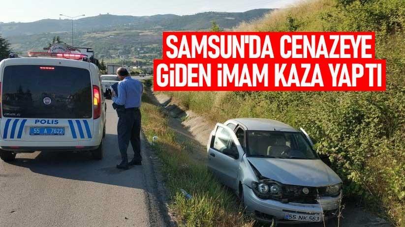 Samsunda cenazeye giden imam kaza yaptı