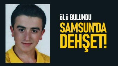 Samsun'da dehşet! Ölü bulundu