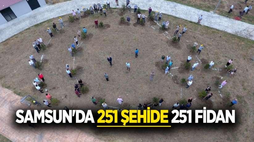 Samsun'da 251 şehide 251 fidan