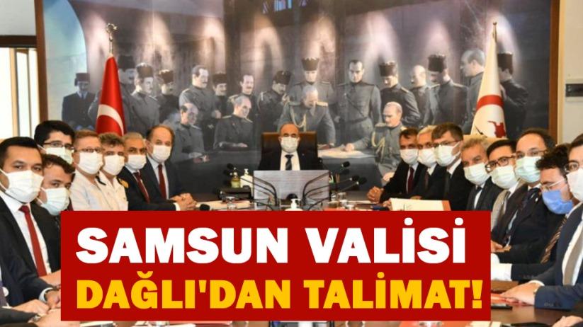 Samsun Valisi Dağlıdan talimat!