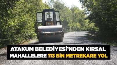 Atakum Belediyesi'nden kırsal mahallelere 113 bin metrekare yol