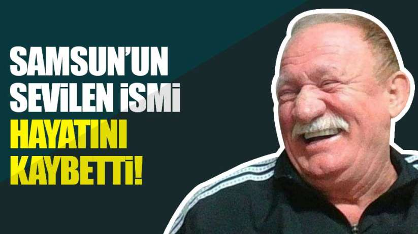 Samsun'da Cezmi Ertuğ hayatını kaybetti
